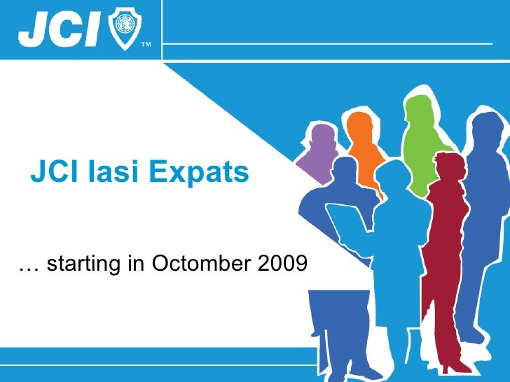 JCI Iasi Expats …  starting in Octomber 2009