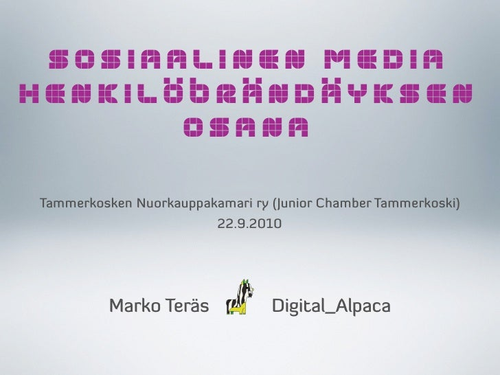 SOSIAALINEN MEDIA HENKILÖBRÄNDÄYKSEN        OSANA  Tammerkosken Nuorkauppakamari ry (Junior Chamber Tammerkoski)          ...
