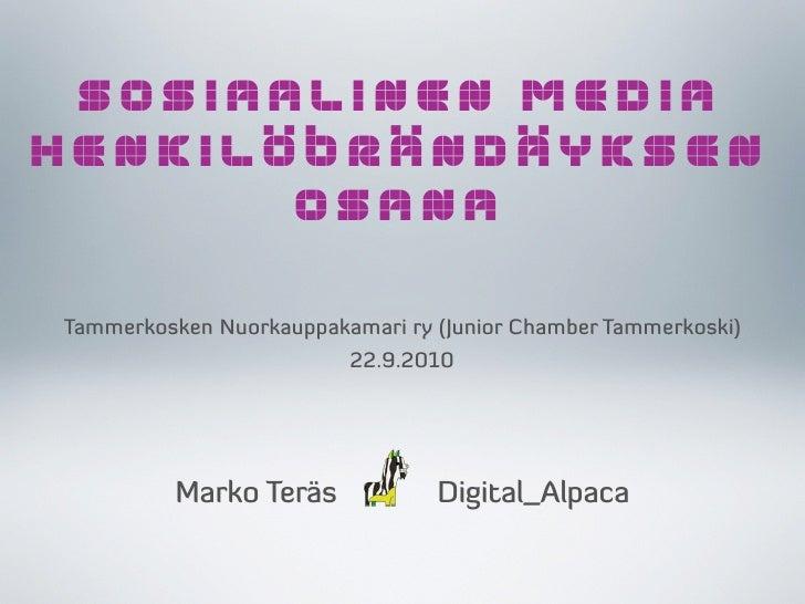 22.9.2010 – Sosiaalinen media henkilöbrändäyksen osana – Tammerkosken Nuorkauppakamari ry