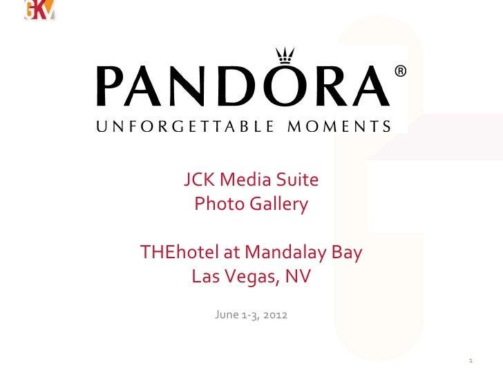 JCK Media Suite     Photo GalleryTHEhotel at Mandalay Bay    Las Vegas, NV        June 1-3, 2012                           1