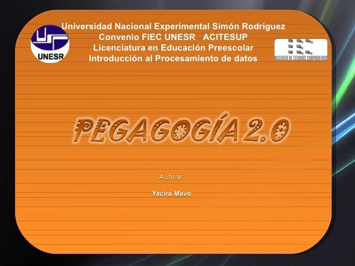 Universidad Nacional Experimental Simón Rodríguez Convenio FIEC UNESR  ACITESUP Licenciatura en Educación Preescolar Intro...