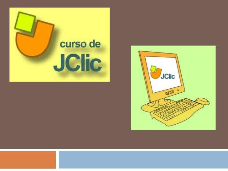 ¿Qué es JClic? Es una herramienta para la creación de aplicaciones       didácticas       multimedia, actividades interact...