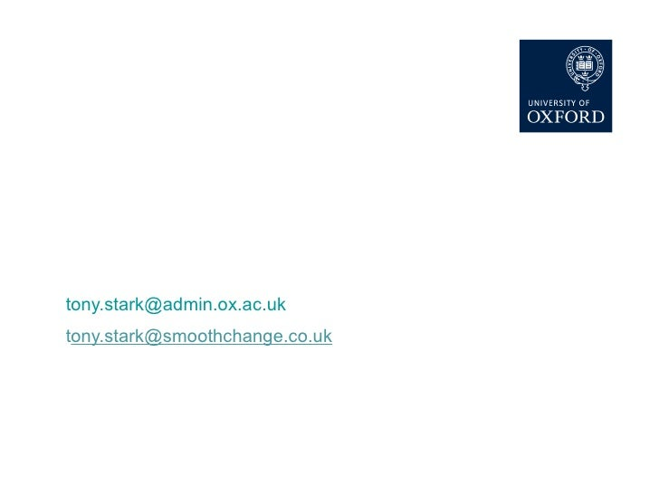 Implementing Site Manager in UAS at University of Oxford Tony Stark – Project Manager [email_address] t [email_address] 2 ...