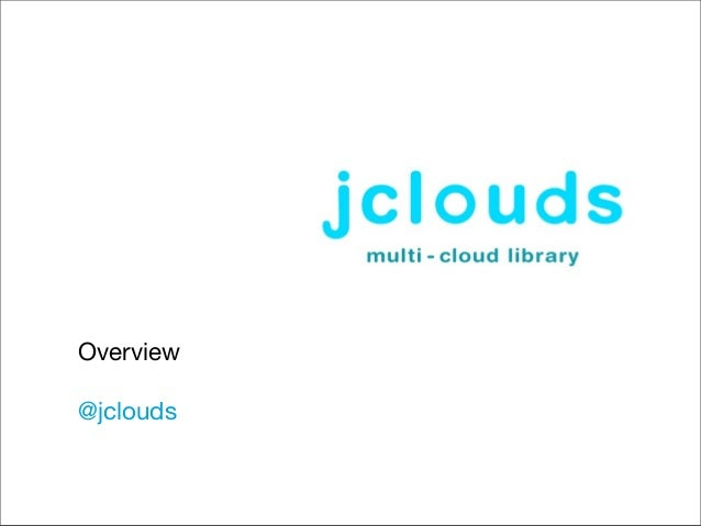 Overview@jclouds