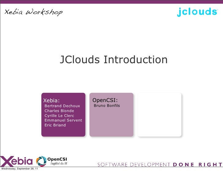 Xebia Workshop                                    JClouds Introduction                              Xebia:             Ope...