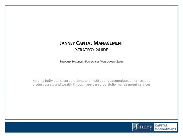 JANNEY CAPITAL MANAGEMENT                       STRATEGY GUIDE                 PREPARED EXCLUSIVELY FOR: JANNEY MONTGOMERY...