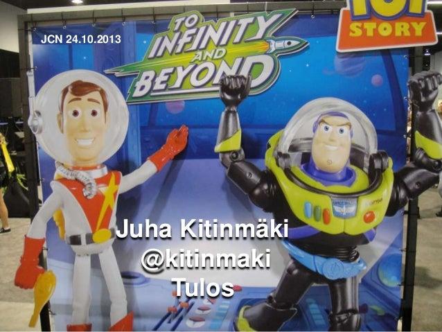 JCN 24.10.2013  Juha Kitinmäki @kitinmaki Tulos