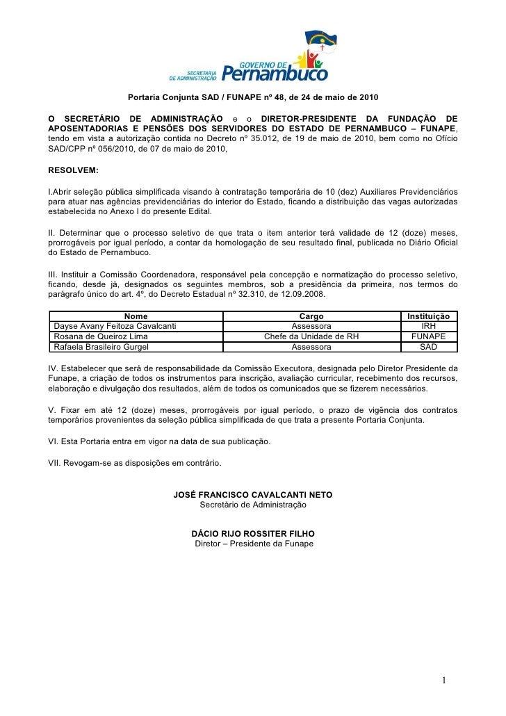 Portaria Conjunta SAD / FUNAPE nº 48, de 24 de maio de 2010  O SECRETÁRIO DE ADMINISTRAÇÃO e o DIRETOR-PRESIDENTE DA FUNDA...