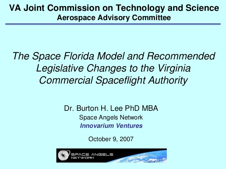 VA Joint Commission on Technology and Science           Aerospace Advisory Committee     The Space Florida Model and Recom...