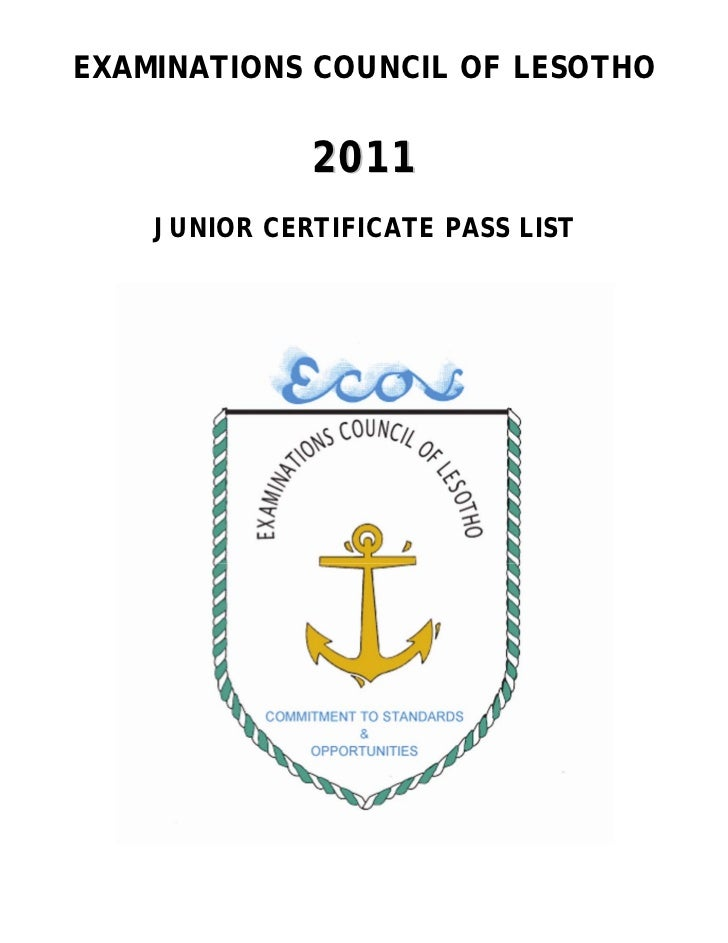 EXAMINATIONS COUNCIL OF LESOTHO              2011    JUNIOR CERTIFICATE PASS LIST