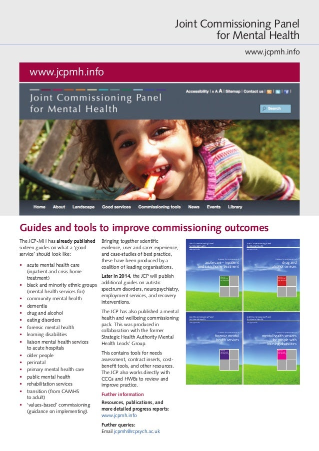 The JCP-MH has already published sixteen guides on what a 'good service' should look like: • acute mental health care (in...
