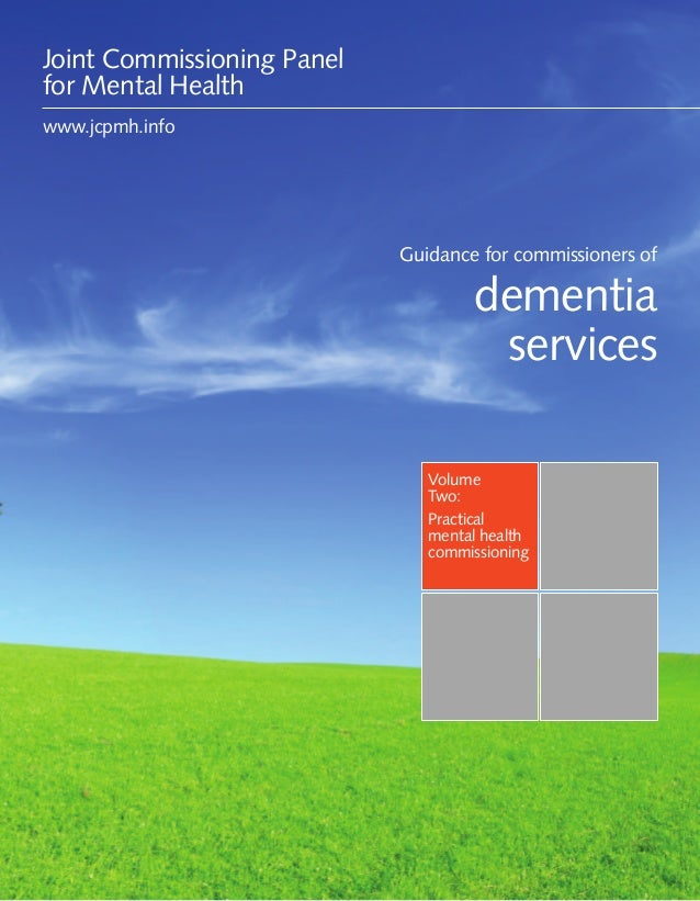 Guidance for commissioners of dementia services 1VolumeTwo:Practicalmental healthcommissioningGuidance for commissioners o...