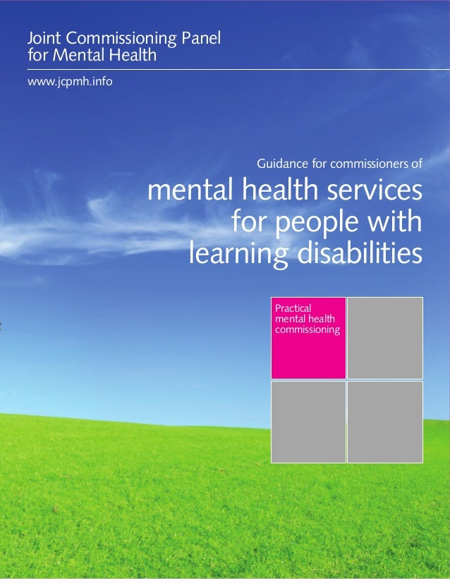 Guidance for commissioners of mental health services for people with learning disabilities 1Practicalmental healthcommissi...