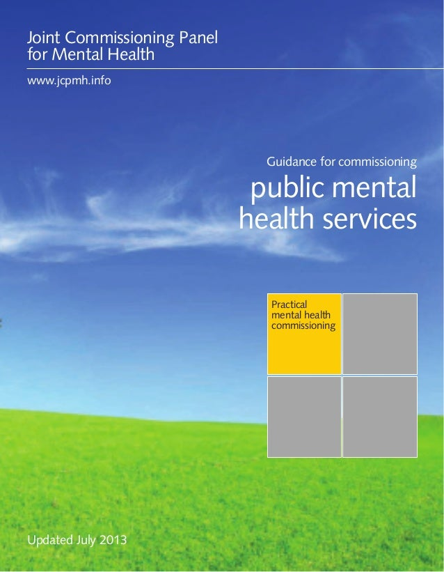 Guidance for commissioning public mental health services 1 Practical mental health commissioning Guidance for commissionin...