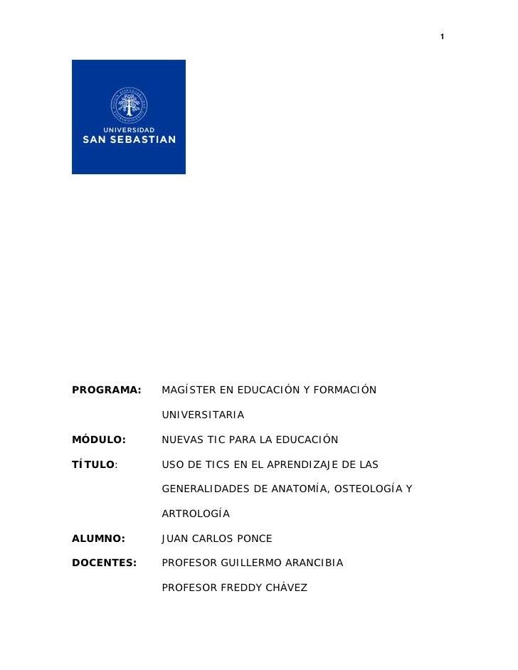 1     PROGRAMA:   MAGÍSTER EN EDUCACIÓN Y FORMACIÓN              UNIVERSITARIA  MÓDULO:     NUEVAS TIC PARA LA EDUCACIÓN  ...