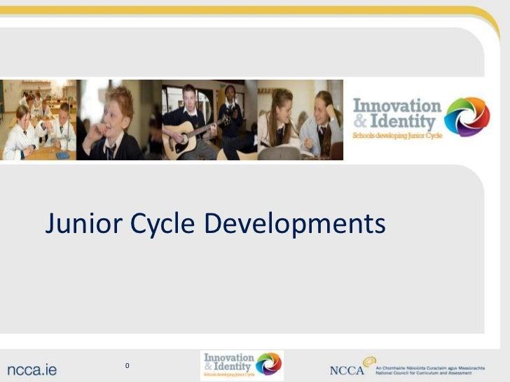 Junior Cycle Developments     0