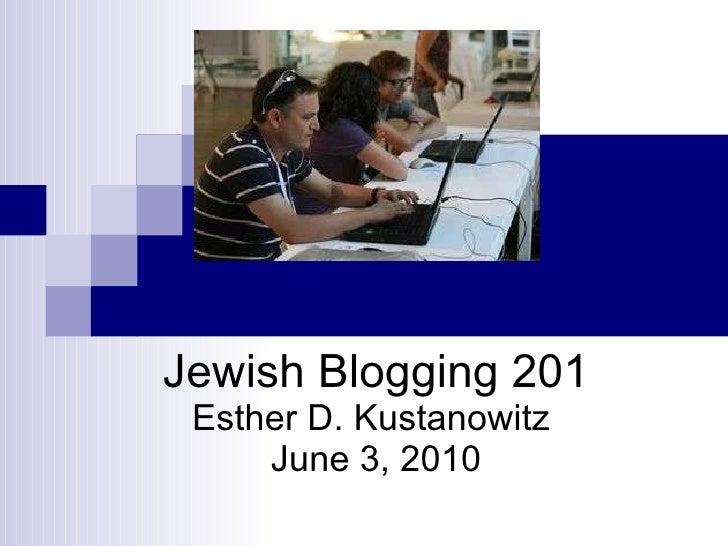 Jewish Blogging 201 Esther D. Kustanowitz  June 3, 2010