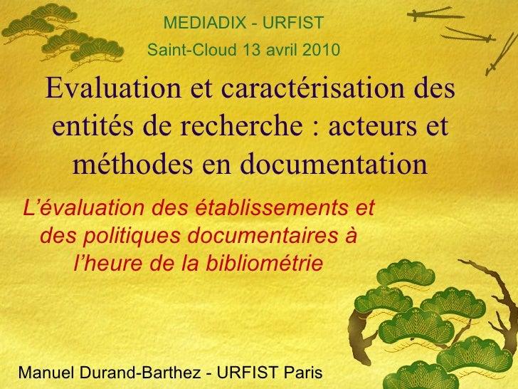 Evaluation et caractérisation des entités de recherche: acteurs et méthodes en documentation L'évaluation des établisseme...