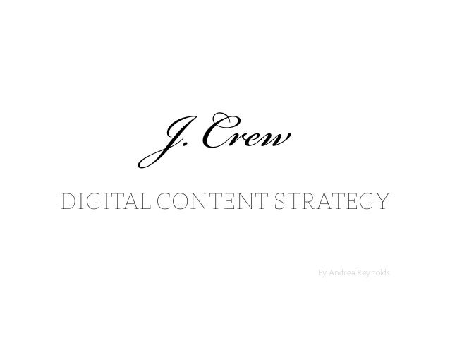 J. C 	    DIGITAL CONTENT STRATEGY 	    	    	    	    	    	    	    	    	    	    	    	    	   By Andrea Reynolds