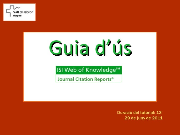 Guia d'ús       Duració del tutorial: 13'          29 de juny de 2011