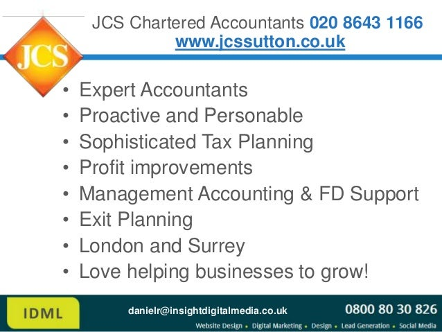 JCS Chartered Accountants 020 8643 1166              www.jcssutton.co.uk•   Expert Accountants•   Proactive and Personable...