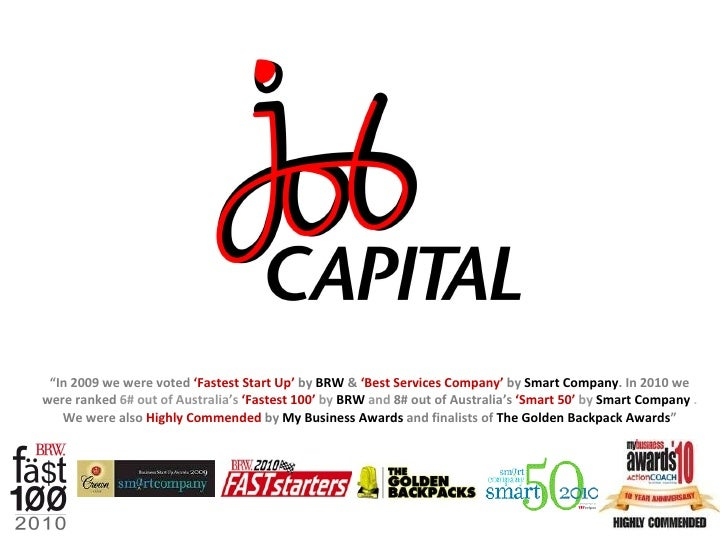 """"""" In 2009 we were voted  'Fastest Start Up'  by  BRW  &  'Best Services Company'  by  Smart Company . In 2010 we were rank..."""