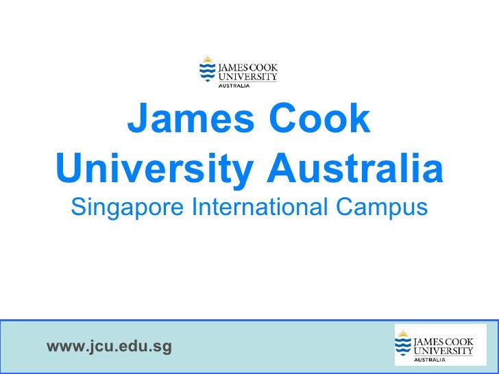 James Cook University Australia   Singapore International Campus     www.jcu.edu.sg