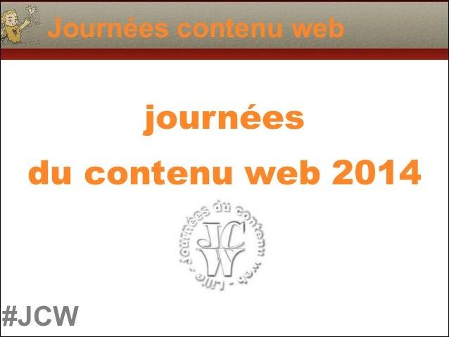 #JCW Journées contenu web journées du contenu web 2014