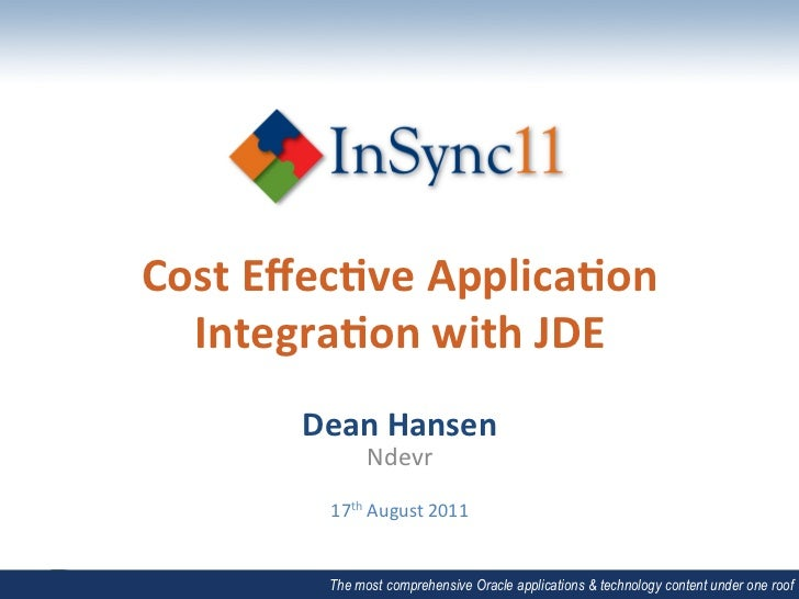 JD Edwards & Peoplesoft 1 _ Dean Hansen _ Achieving cost effective third party application integration with JD Edwards.pdf