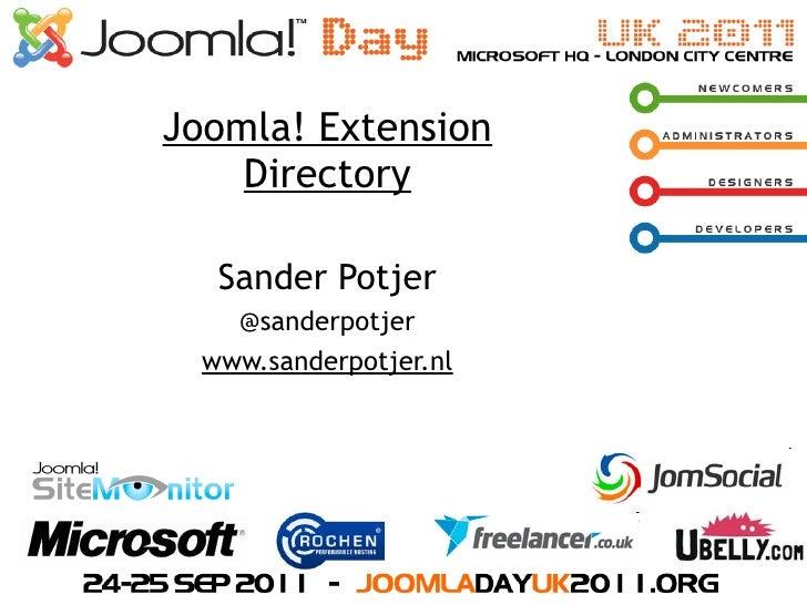 Joomla! Extension    Directory   Sander Potjer    @sanderpotjer  www.sanderpotjer.nl