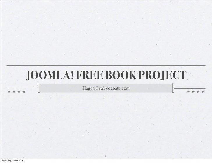 JOOMLA! FREE BOOK PROJECT                               Hagen Graf, cocoate.com                                         1S...