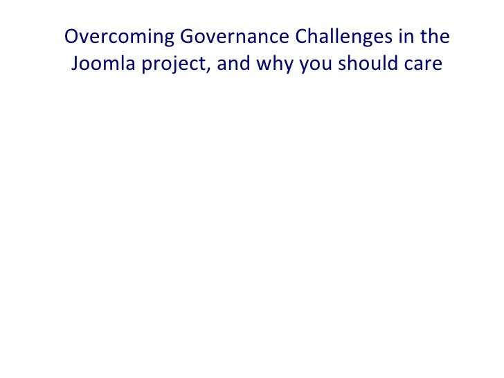 Overcoming Governance Challenges in theJoomla project, and why you should care