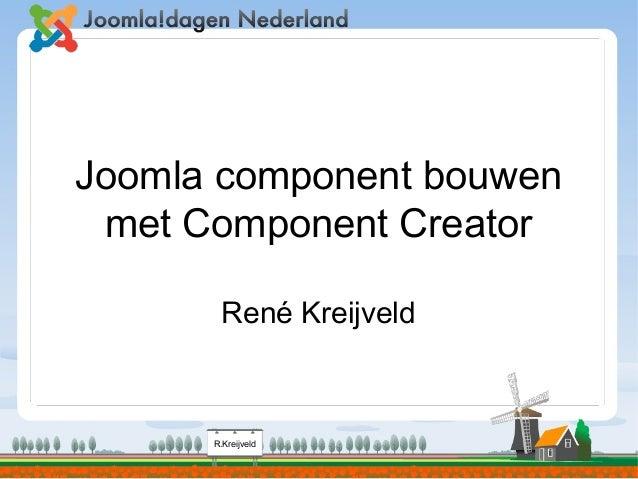 R.Kreijveld Joomla component bouwen met Component Creator René Kreijveld