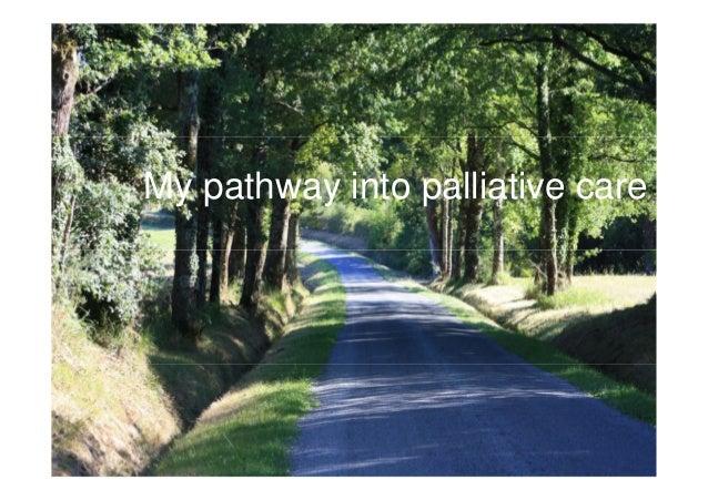 My pathway into palliative care