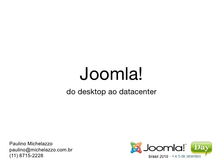 Joomla! do desktop ao datacenter