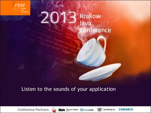J-Day Kraków: Listen to the sounds of your application