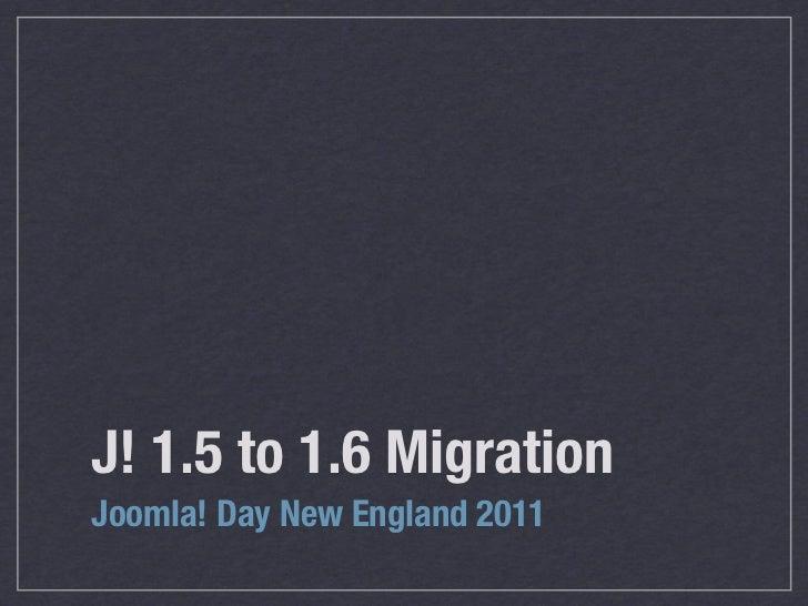 Joomla! 1.5 to 1.6 Migration