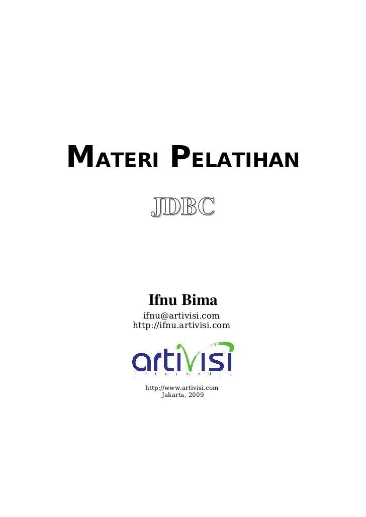 MATERI PELATIHAN        JDBC       IfnuBima      ifnu@artivisi.com    http://ifnu.artivisi.com       http://www.artivisi....