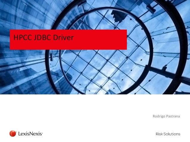 HPCC JDBC Driver  Rodrigo Pastrana