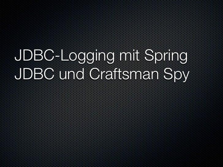 JDBC-Logging mit SpringJDBC und Craftsman Spy