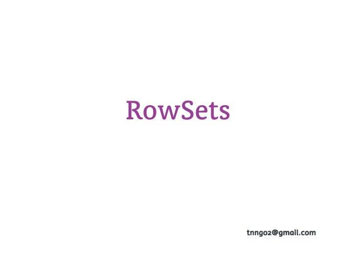RowSets          tnngo2@gmail.com
