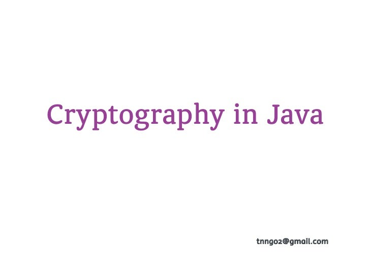 Cryptography in Java               tnngo2@gmail.com