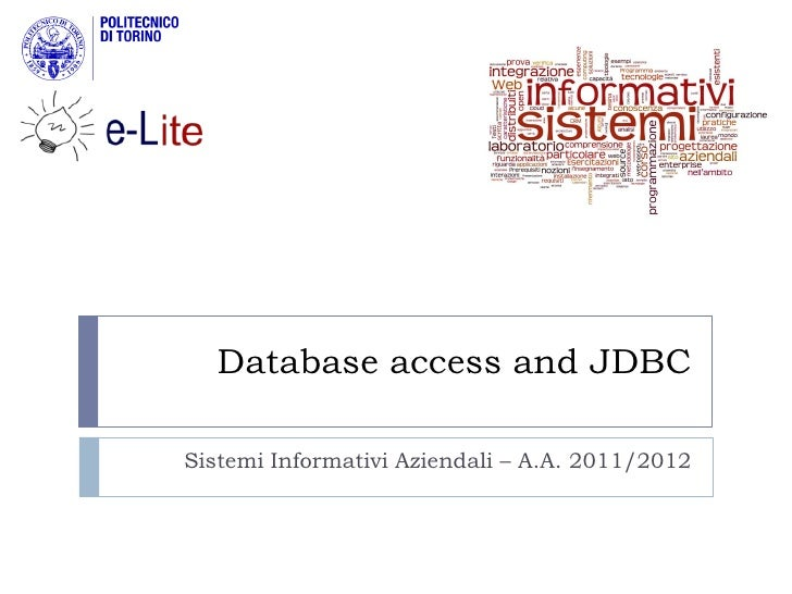 Database access and JDBCSistemi Informativi Aziendali – A.A. 2011/2012