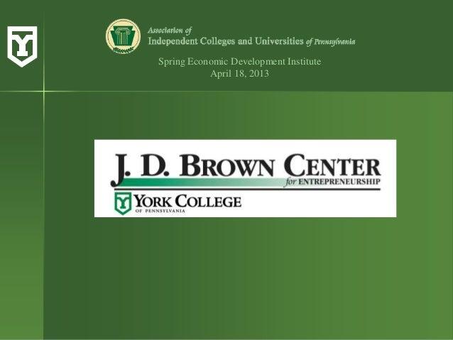 2013 AICUP Spring Institute - York College, J.D. Brown Center for Entrepreneurship
