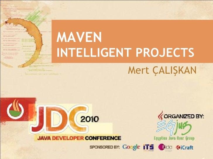 Jdc 2010 - Maven, Intelligent Projects