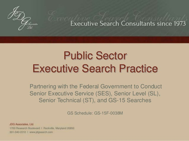 Public Sector Executive Search Practice Partnering with the Federal Government to Conduct Senior Executive Service (SES), ...