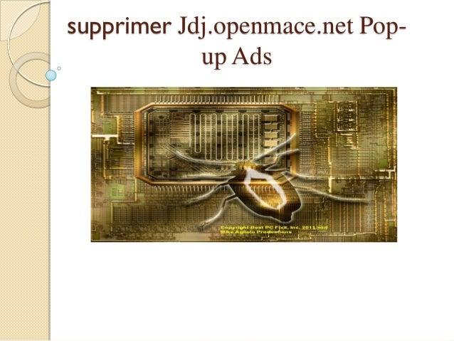 supprimer Jdj.openmace.net Popup Ads