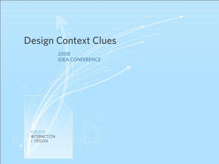 Design Context Clues        2008        IDEA CONFERENCE