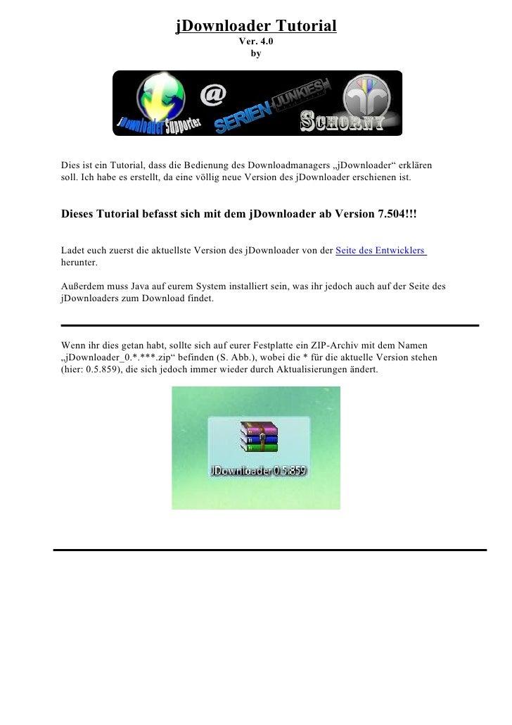 jDownloader Tutorial                                           Ver. 4.0                                             by    ...