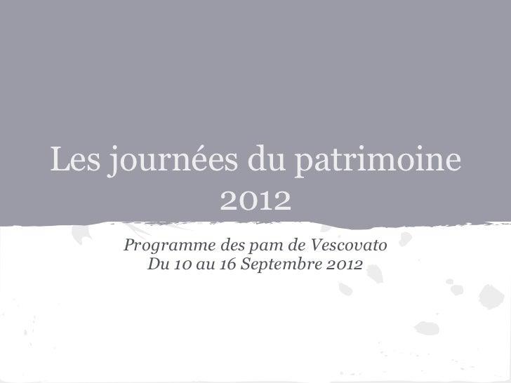 Les journées du patrimoine           2012    Programme des pam de Vescovato       Du 10 au 16 Septembre 2012